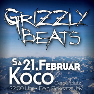 Grizzly Beats am 21. Februar 2015!