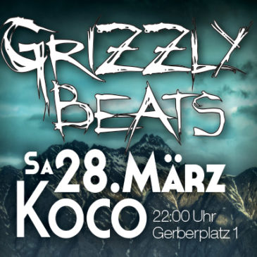 Grizzly Beats am 28. März 2015!