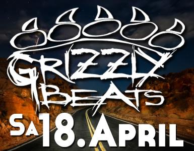 Grizzly Beats am 18. April 2015!
