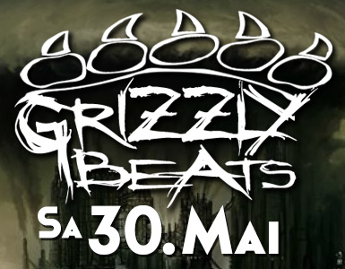 Grizzly Beats am Sa. 30. Mai 2015!